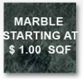 Marble starting at $1.00 SQF